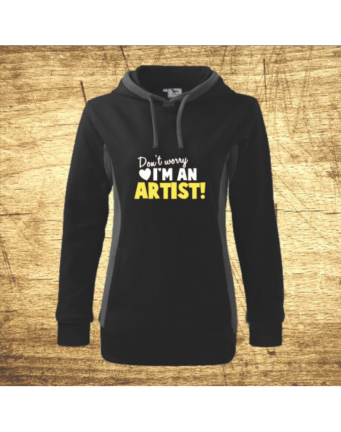 Don´t worry, I´m an artist!