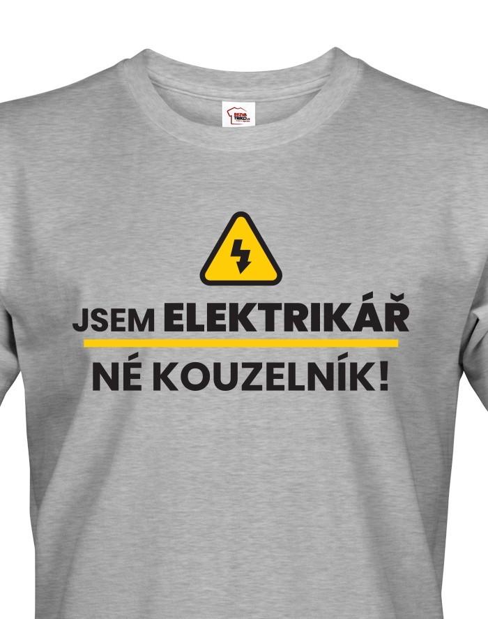 Pánské tričko Jsem elektrikář, né kouzelník! - ideální dárek k narozeninám