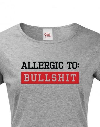 Dámské tričko Allergic to Bullshit
