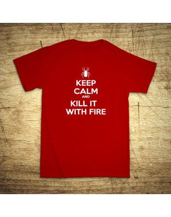 Keep calm and kill it with fire