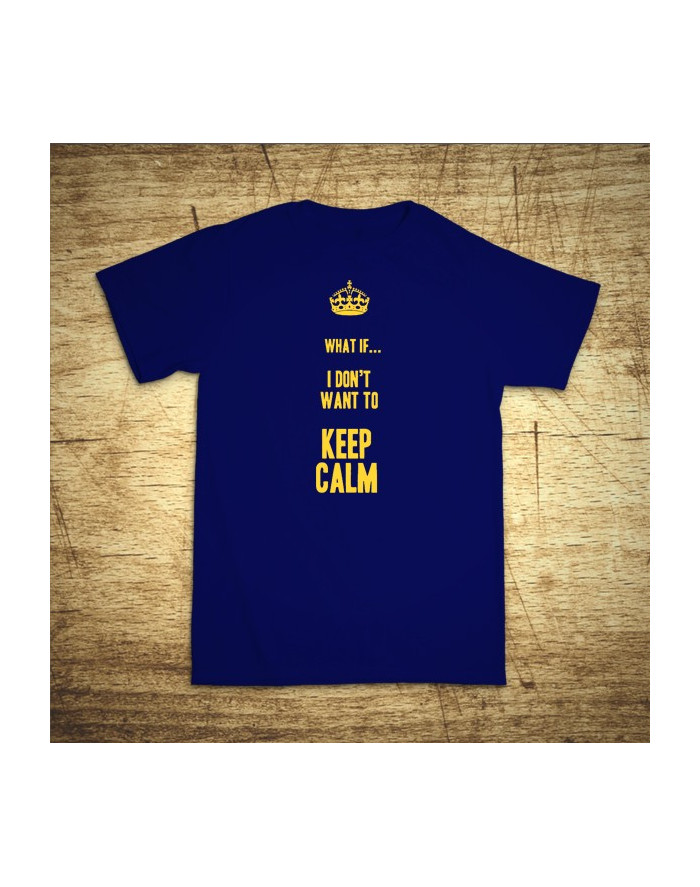 What if I Don´t want to keep calm