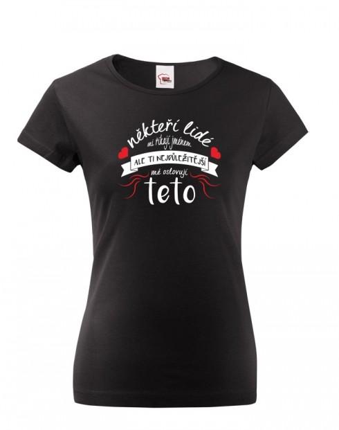 Dámské tričko pro tetu Ti nejdůležitější mě oslovují teto