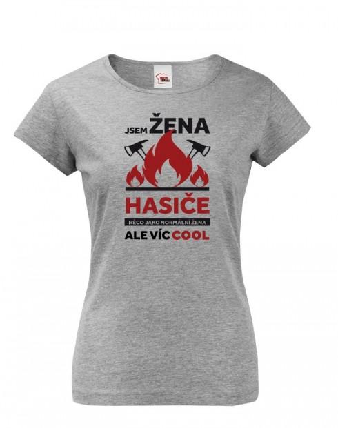 Hasičské tričko Jsem žena hasiče