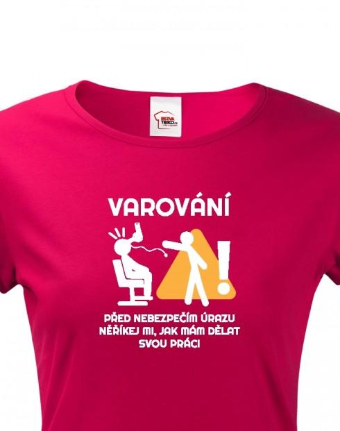 Dámské tričko Varování před úrazem