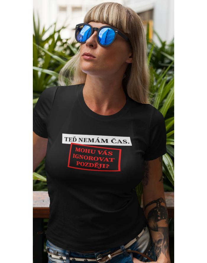 Dámské tričko Mohu vás ignorovat