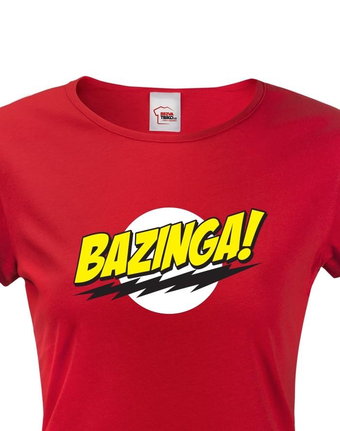 Dámské tričko Bazinga -Teorie velkého třesku