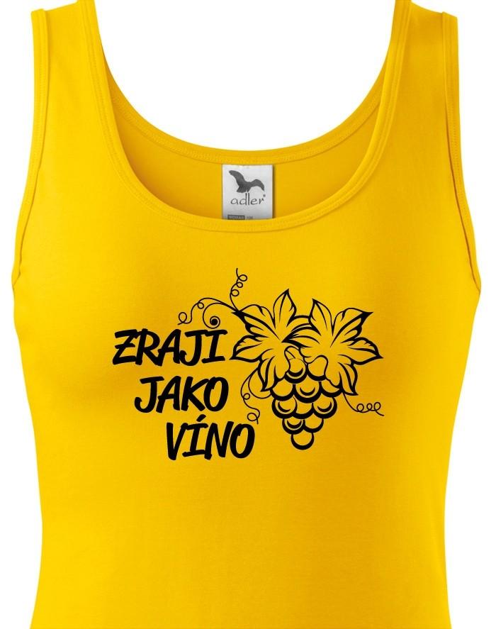 Dámské tričko k narozeninám Zraji jako víno - skvělý dárek pro ženu