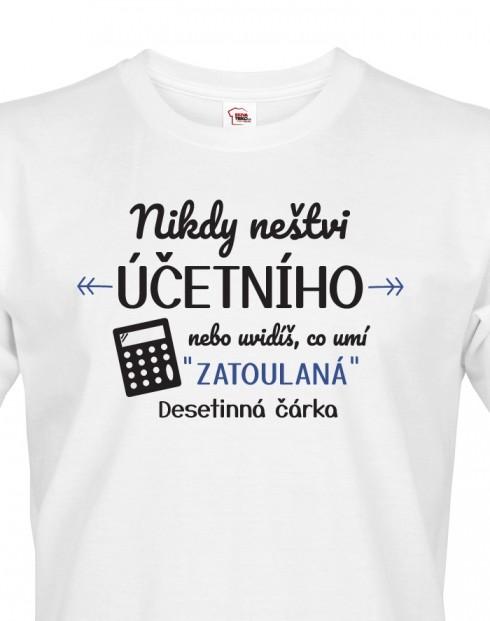 Pánské triko - Nikdy neštví účetního