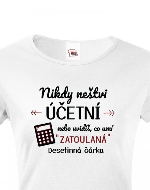 Dámské tričko- Nikdy neštví účetní