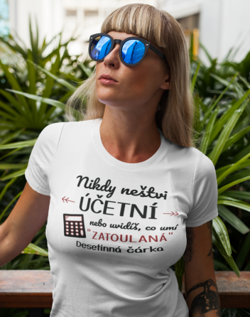 Dámsé tričko- Nikdy neštví účetní