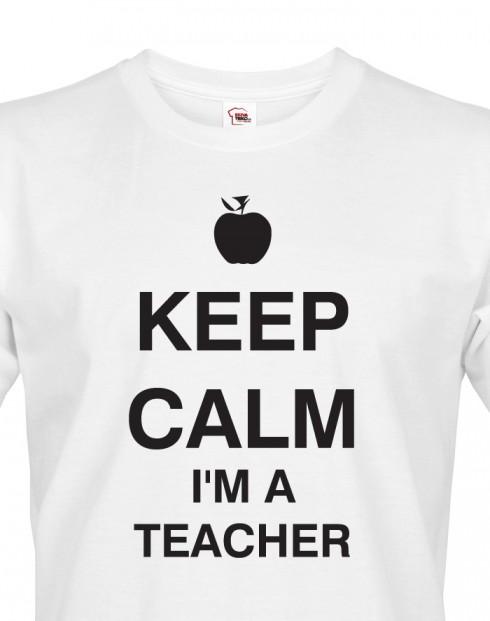 Pánské tričko pro učitele Keep calm I'm teacher