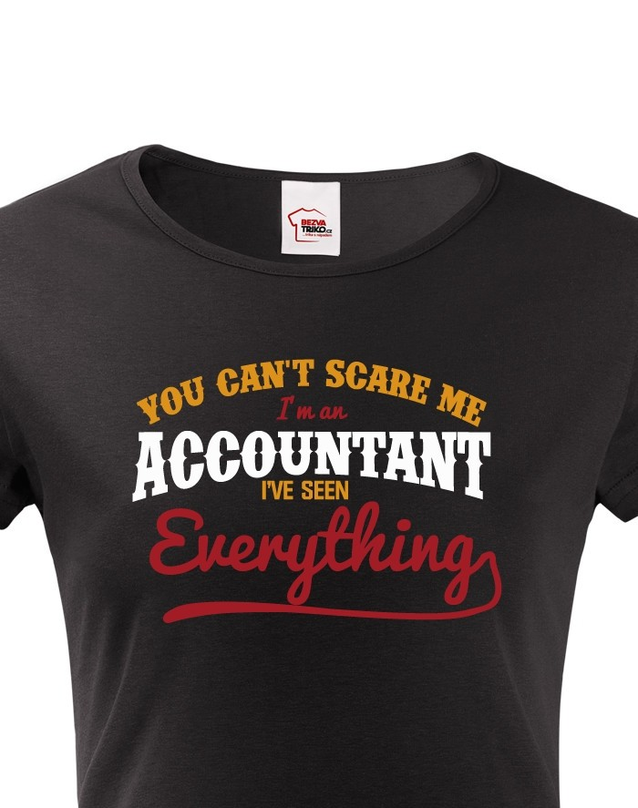 Dámské tričko - You cant scare me, Iam accountant