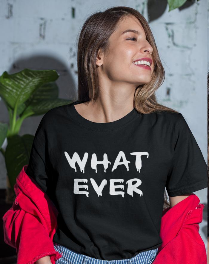 Dámské tričko - Whatever