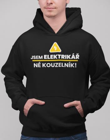 Pánská mikina - Jsem elektrikář, né kouzelník!