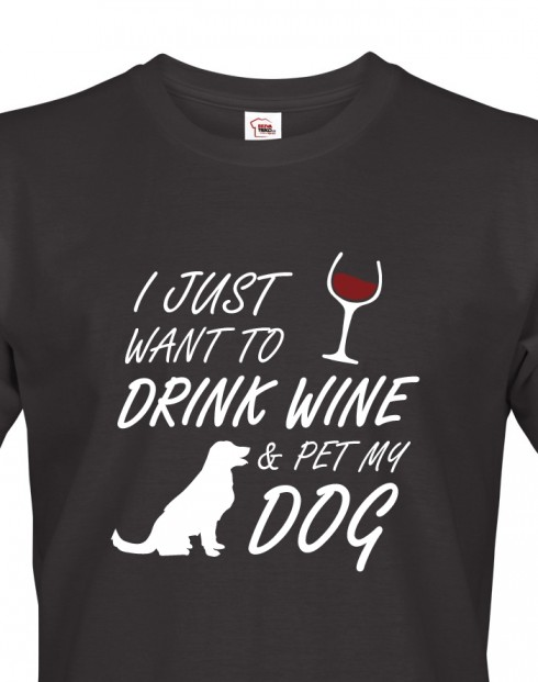 Pánské tričko - Drink wine and dog