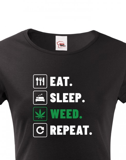 Dámské tričko -Eat sleep weed repeat