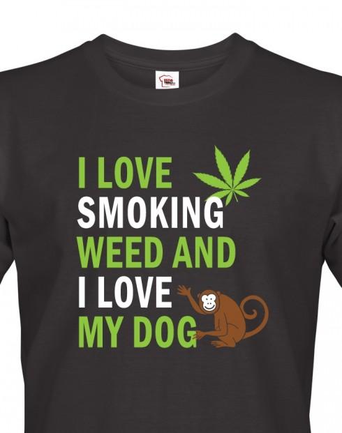 Pánské tričko - I love smoking weed and I love my dog