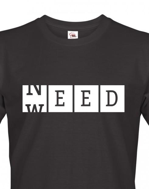 Pánské tričko - Weed need