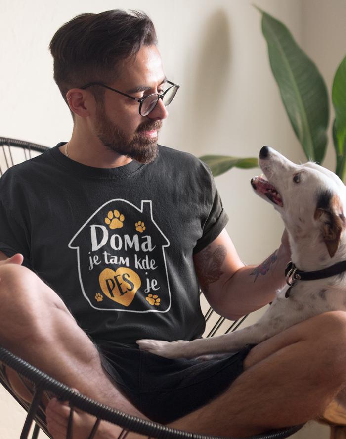Pánské tričko - Doma je tam kde je pes