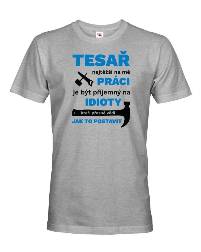 Pánské tričko pro tesaře - ideální dárek nejen k narozeninám