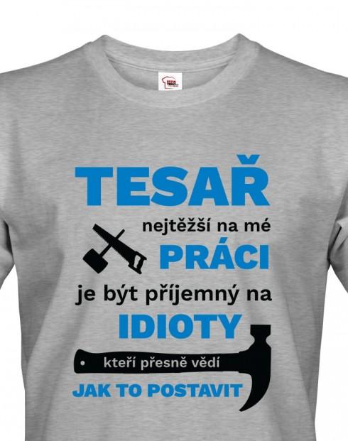 Pánské tričko pro tesaře - Nejtěžší na mé práci je