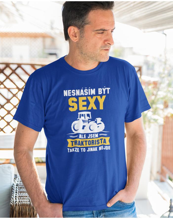 Pánské tričko - Nesnáším být sexy, ale jsem traktorista
