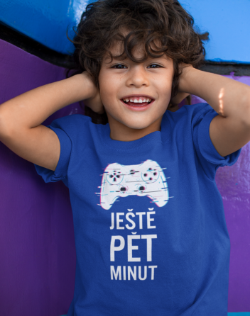Dětské tričko - Ještě pět minút