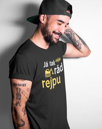 Pánské tričko - Já to nějak rád rejpu