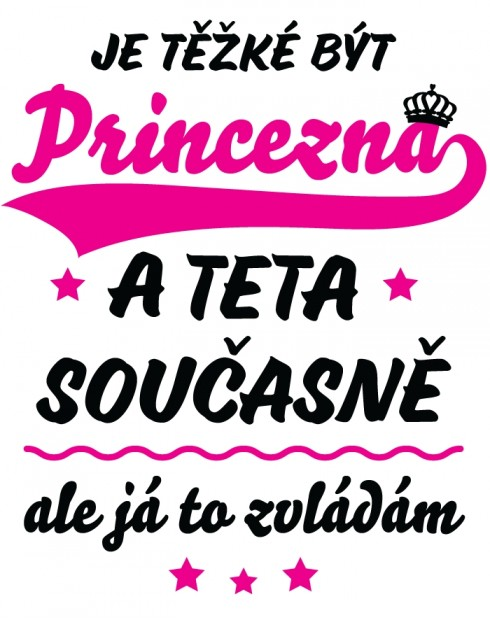 Hrnek pro tetu - Je těžké být princezna
