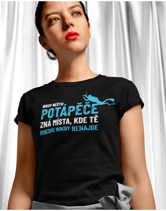 Dámské tričko Nikdy neštvi potápeče