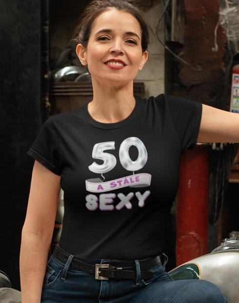 Dámské tričko - 50 a stále sexy