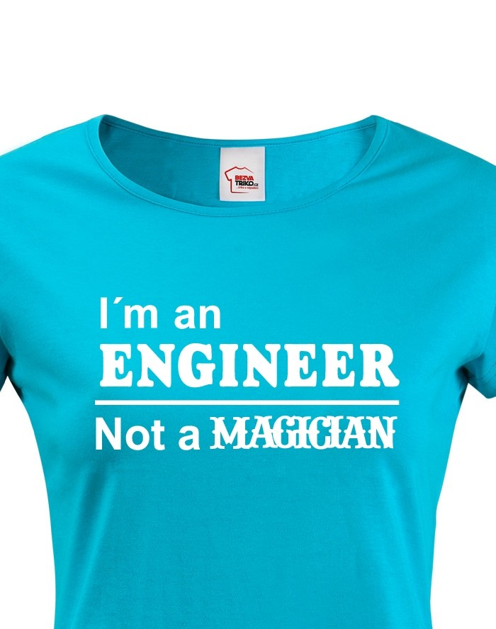 Dámské tričko - I am an engineer