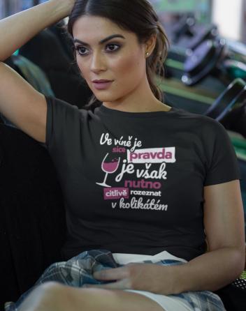 Dámské tričko - Ve víně je sice pravda