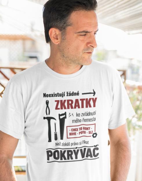 Pánské tričko pro pokrývače - Neexistují žádné zkratky