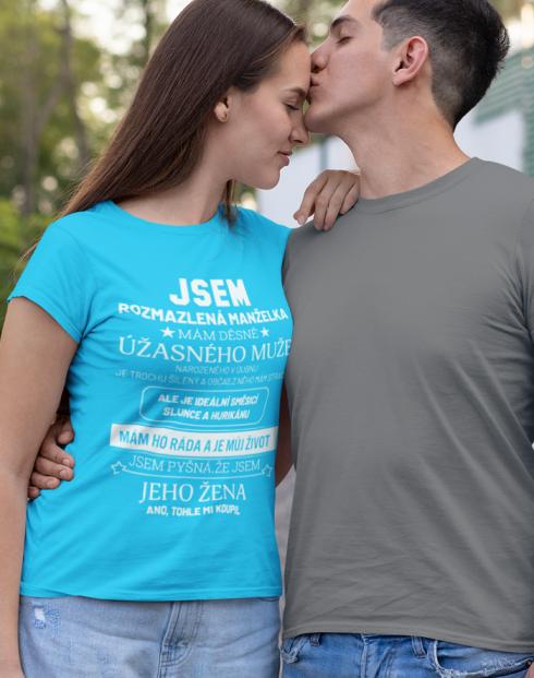 Dámské tričko k narozeninám - Jsem rozmazlená manželka