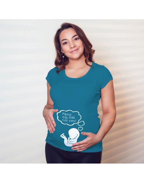 Těhotenské tričko Útěk plánuji tuto...