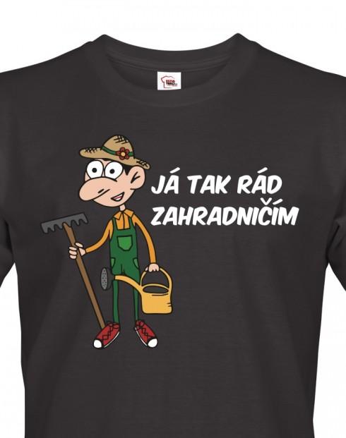 Pánské tričko - Já tak rád zahradničím