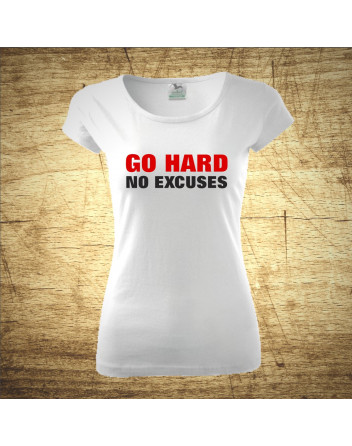 Go hard, no excuses
