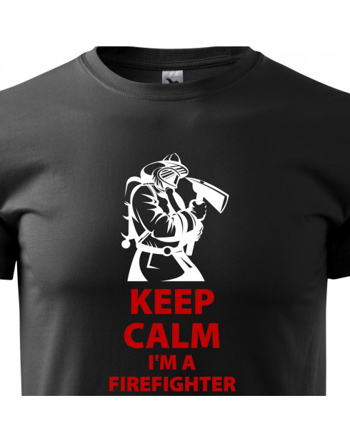 Tričko Keep Calm Im a firefighter