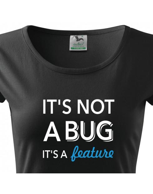 ac18850ace4 Dámské tričko pro programátorky It´s not bug